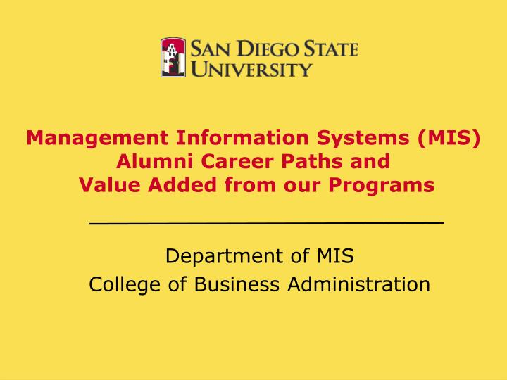 management information systems mis alumni career paths and value added from our programs n.
