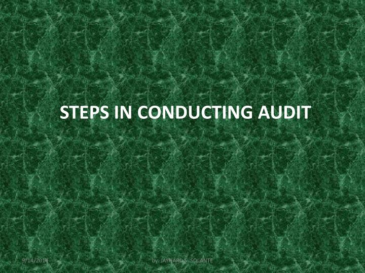 STEPS IN CONDUCTING AUDIT