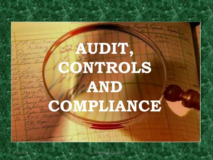 AUDIT, CONTROLS AND COMPLIANCE