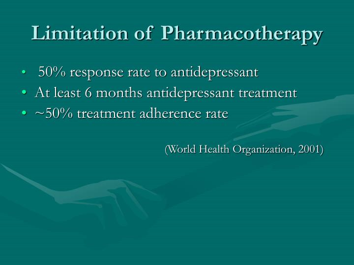 Limitation of pharmacotherapy
