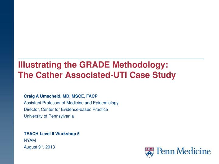 Illustrating the grade methodology the cather associated uti case study