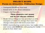 project scope focus on attractive utilitarian design