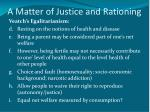a matter of justice and rationing10