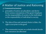 a matter of justice and rationing5