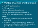 a matter of justice and rationing9