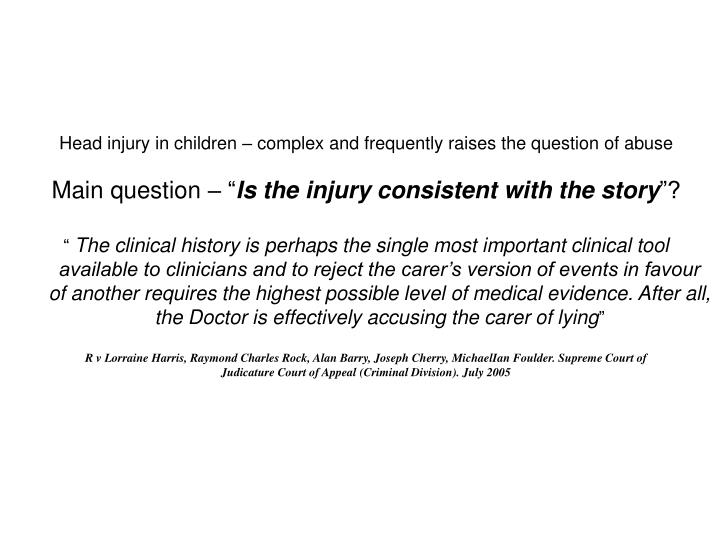 Head injury in children – complex and frequently raises the question of abuse