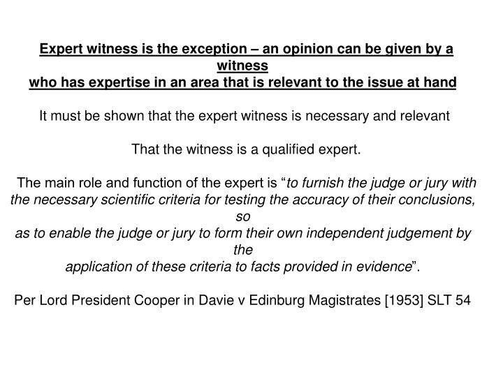 Expert witness is the exception – an opinion can be given by a witness