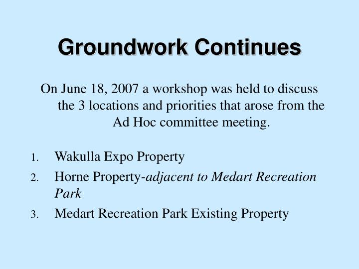 Groundwork Continues