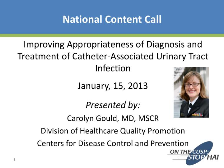 Improving appropriateness of diagnosis and treatment of catheter associated urinary tract infection