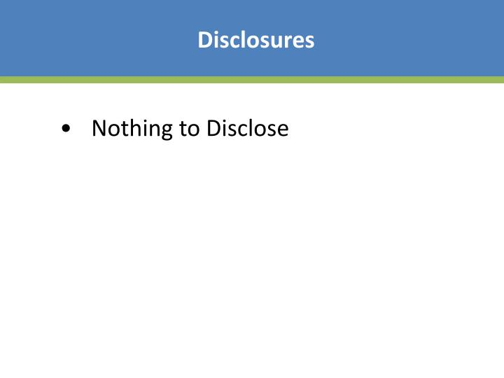 Nothing to disclose