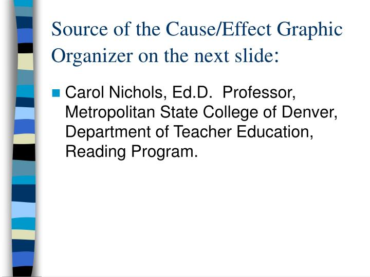 Source of the Cause/Effect Graphic Organizer on the next slide