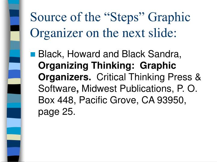 "Source of the ""Steps"" Graphic Organizer on the next slide:"