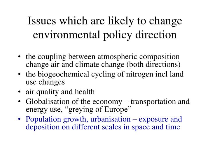 Issues which are likely to change environmental policy direction