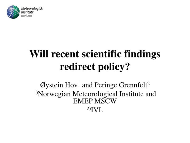 Will recent scientific findings redirect policy