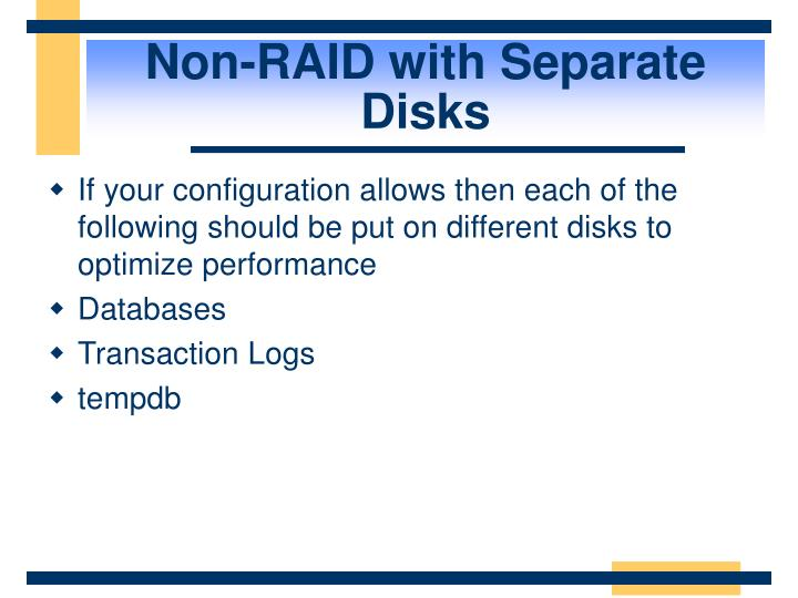 Non-RAID with Separate Disks