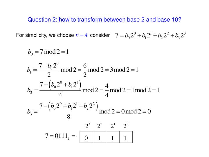 Question 2: how to transform between base 2 and base 10?