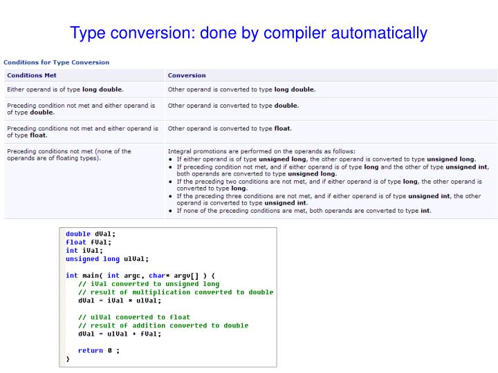 Type conversion: done by compiler automatically