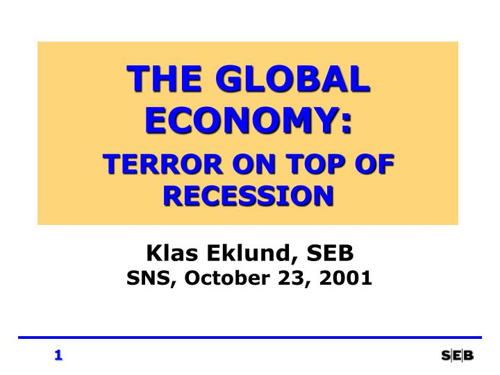 the effects of global recession in Levy is calling for a 65% chance that there will be a global recession by which in effect borrow money but the american economy is more reliant on global.
