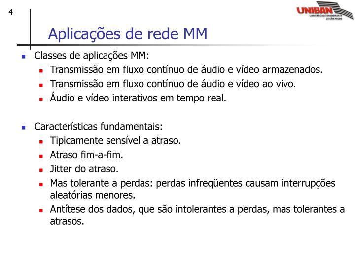 Aplicações de rede MM
