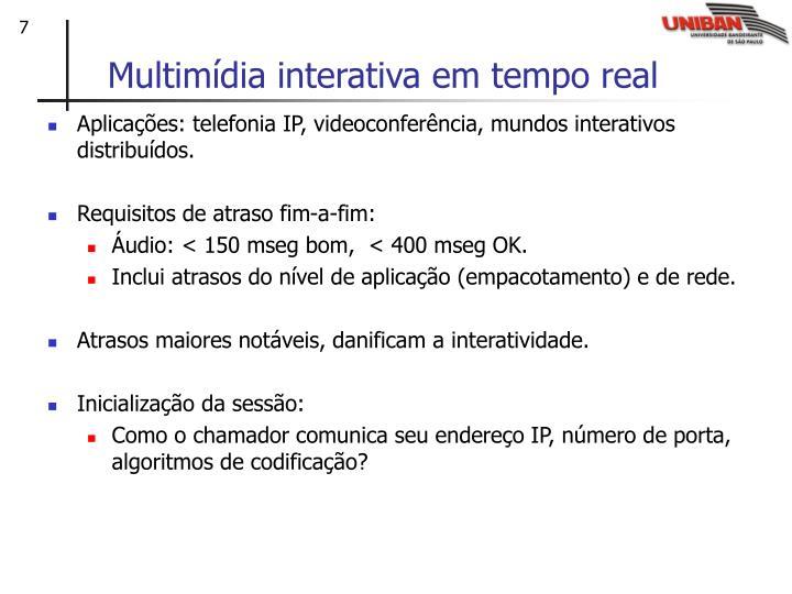Multimídia interativa em tempo real