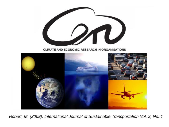 Robèrt, M. (2009). International Journal of Sustainable Transportation Vol. 3, No. 1