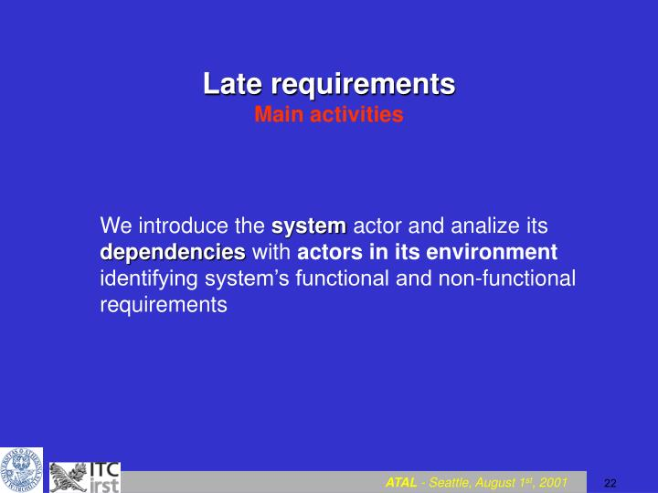 Late requirements