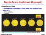 magnetic dynamo model explain 22 year cycle