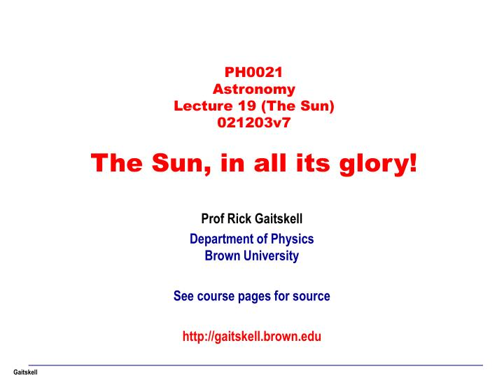 ph0021 astronomy lecture 19 the sun 021203v7 the sun in all its glory