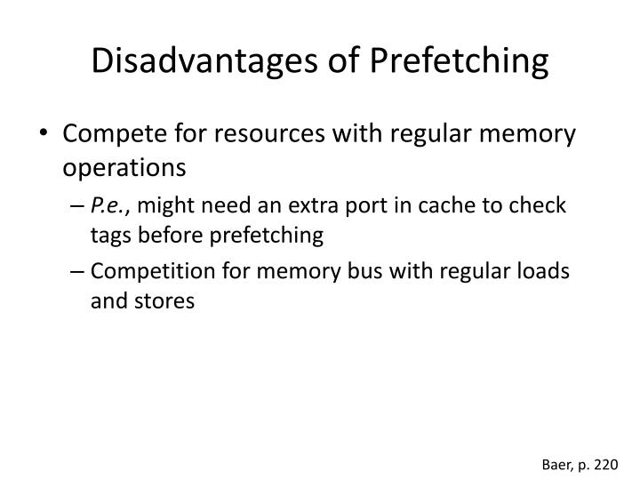 Disadvantages of Prefetching