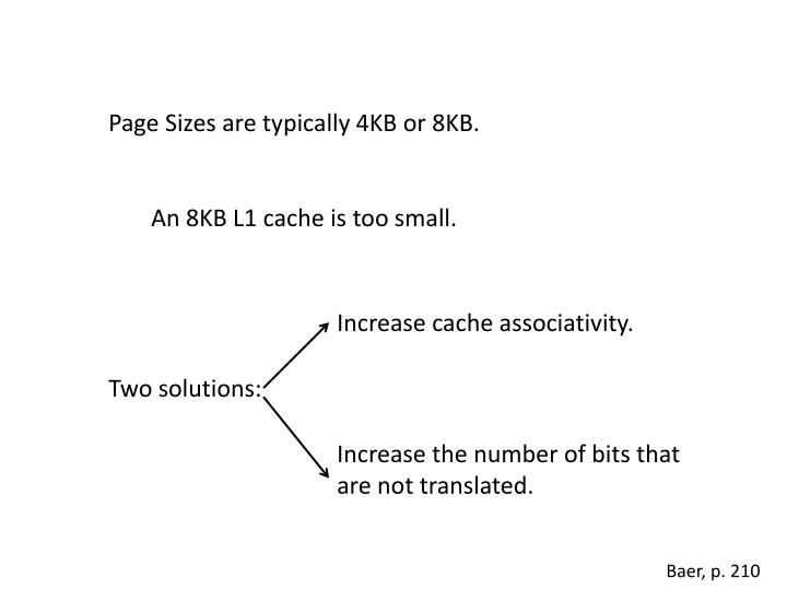 Page Sizes are typically 4KB or 8KB.