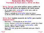 reduzindo miss penalty prioridade do read sobre o write em miss1
