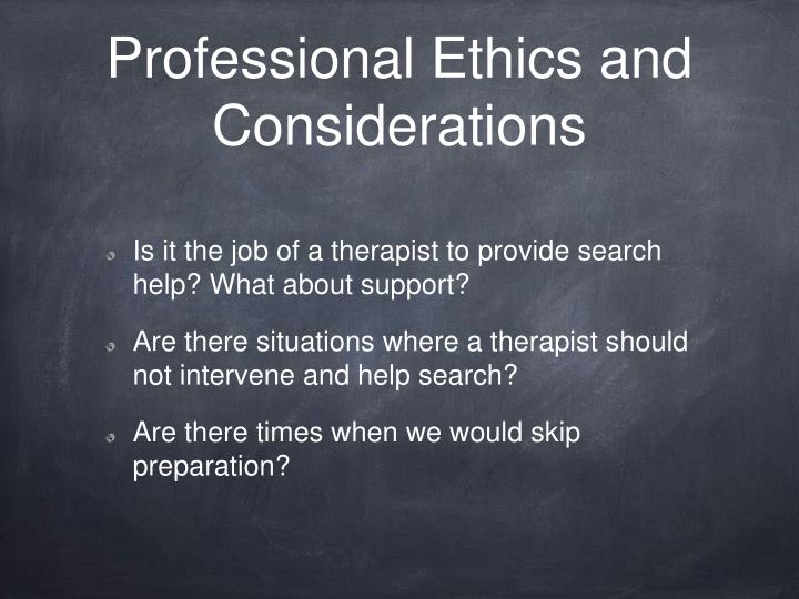 Professional Ethics and Considerations