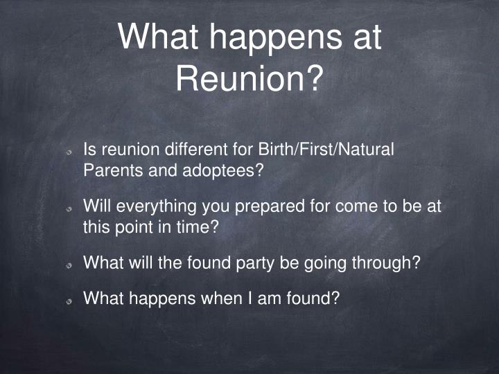What happens at Reunion?