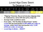 loved algo does seem to deserve love