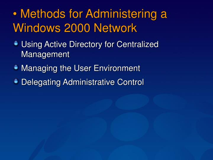Methods for Administering a Windows2000 Network