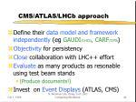 cms atlas lhcb approach
