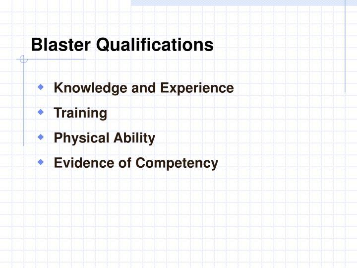 Blaster Qualifications