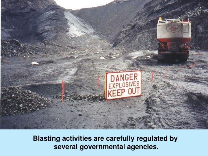 Blasting activities are carefully regulated by