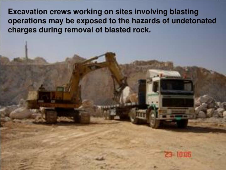 Excavation crews working on sites involving blasting