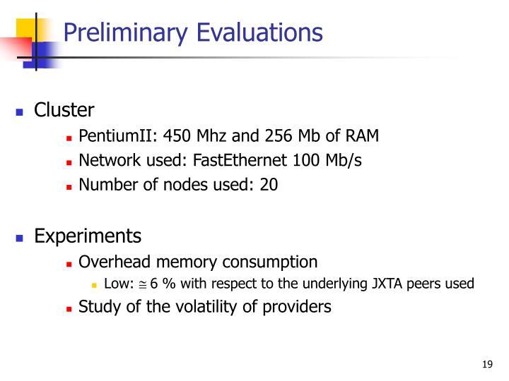Preliminary Evaluations