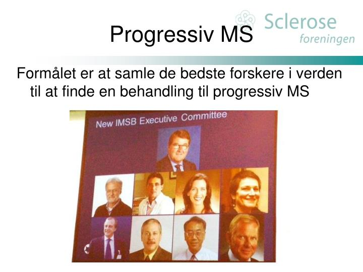 Progressiv MS