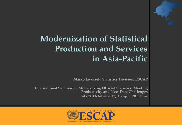 Modernization of statistical production and services in asia pacific