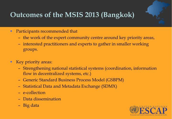 Outcomes of the MSIS 2013 (Bangkok)