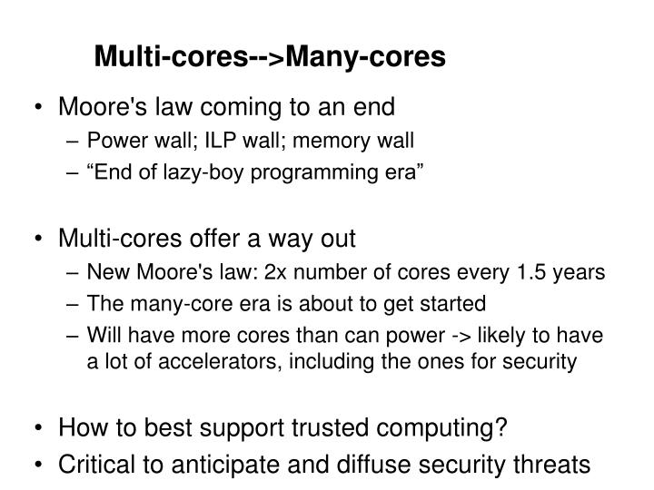 Multi-cores-->Many-cores