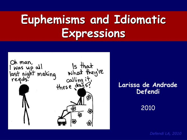 "an analysis of euphemisms A summary of euphemism topics: culture, media ecology, writing pages: 1 (256 words) published: may 12, 2013 neil postman, a famous writer, professor of media ecology at new york university, in ""euphemism"" discusses the social and cultural significance of euphemism by tackling its aspects."