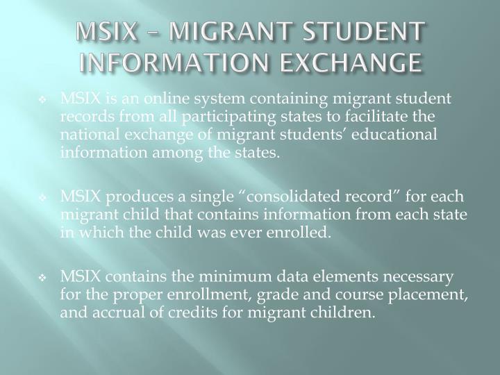 MSIX – MIGRANT STUDENT INFORMATION EXCHANGE