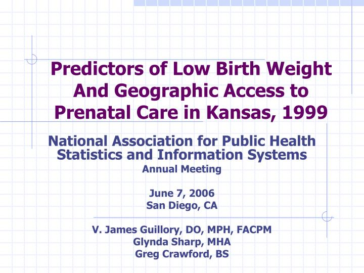 Ppt Predictors Of Low Birth Weight And Geographic Access To