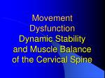 movement dysfunction dynamic stability and muscle balance of the cervical spine
