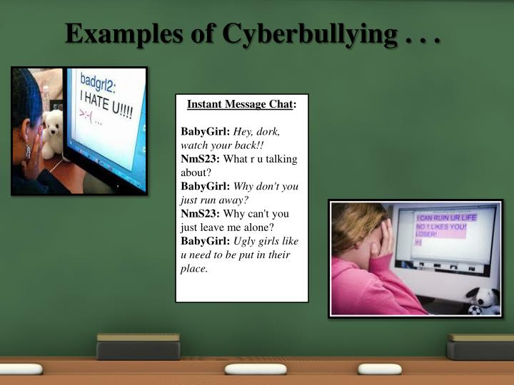 Examples of Cyberbullying . . .