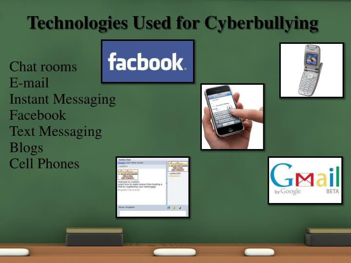 Technologies Used for Cyberbullying